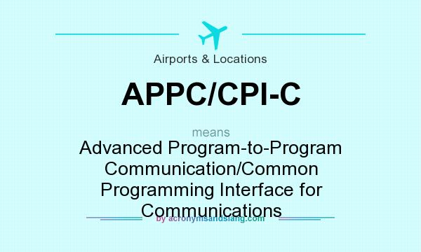 What does APPC/CPI-C mean? - D...