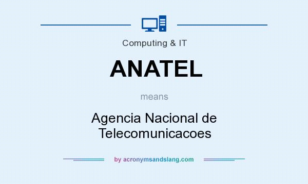 What does ANATEL mean? It stands for Agencia Nacional de Telecomunicacoes