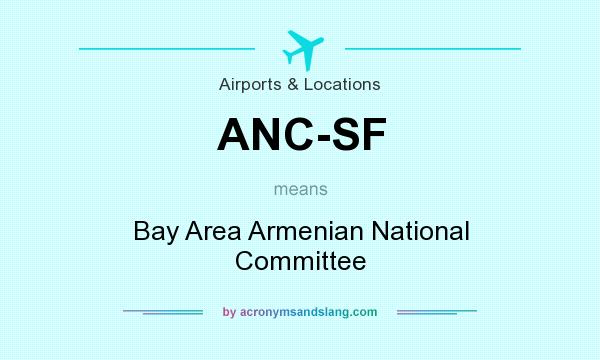 What does ANC-SF mean? It stands for Bay Area Armenian National Committee