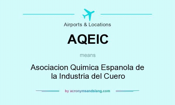 What does AQEIC mean? It stands for Asociacion Quimica Espanola de la Industria del Cuero