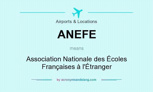 What does ANEFE mean? It stands for Association Nationale des Écoles Françaises à l`Étranger