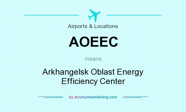 What does AOEEC mean? It stands for Arkhangelsk Oblast Energy Efficiency Center