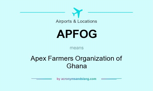 What does APFOG mean? It stands for Apex Farmers Organization of Ghana