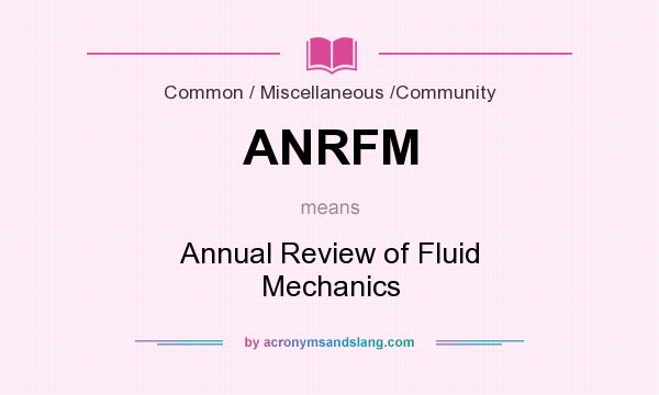 What does ANRFM mean? It stands for Annual Review of Fluid Mechanics