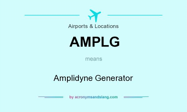 What does AMPLG mean? It stands for Amplidyne Generator