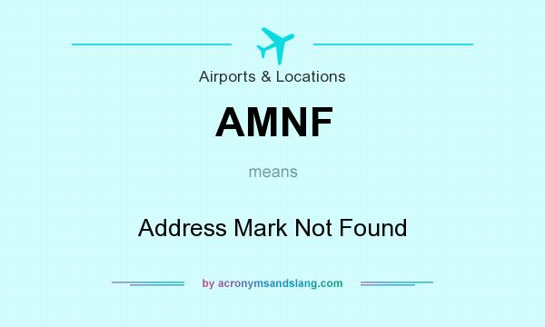 What does AMNF mean? It stands for Address Mark Not Found