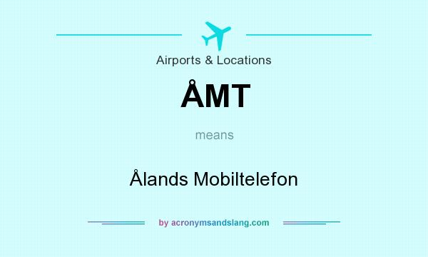 What does ÅMT mean? It stands for Ålands Mobiltelefon