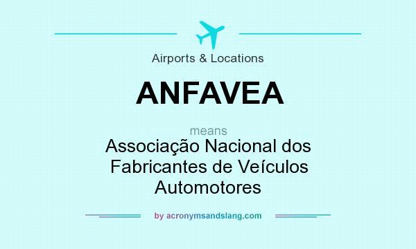 What does ANFAVEA mean? It stands for Associação Nacional dos Fabricantes de Veículos Automotores