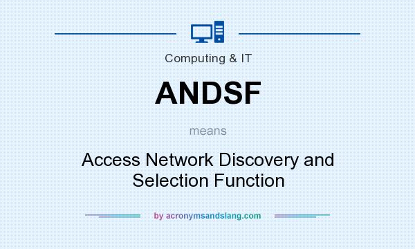 What does ANDSF mean? It stands for Access Network Discovery and Selection Function