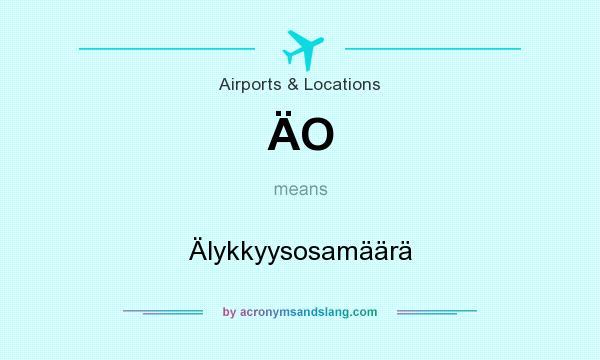 What does ÄO mean? It stands for Älykkyysosamäärä