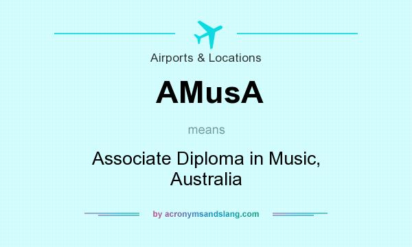 What does AMusA mean? It stands for Associate Diploma in Music, Australia