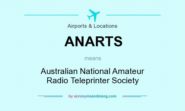 What does ANARTS mean? It stands for Australian National Amateur Radio Teleprinter Society