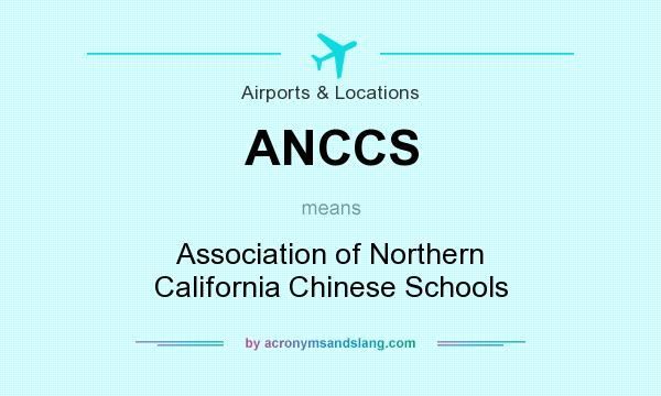 What does ANCCS mean? It stands for Association of Northern California Chinese Schools