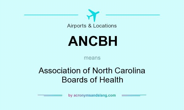 What does ANCBH mean? It stands for Association of North Carolina Boards of Health