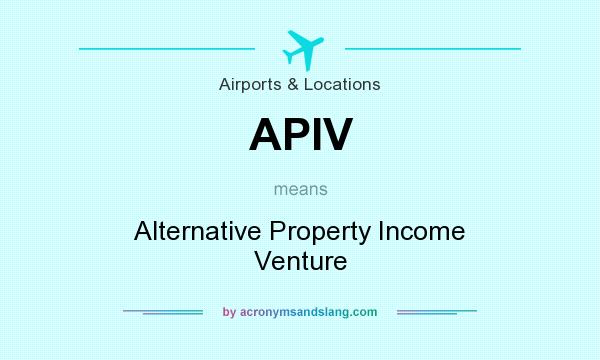 What does APIV mean? It stands for Alternative Property Income Venture