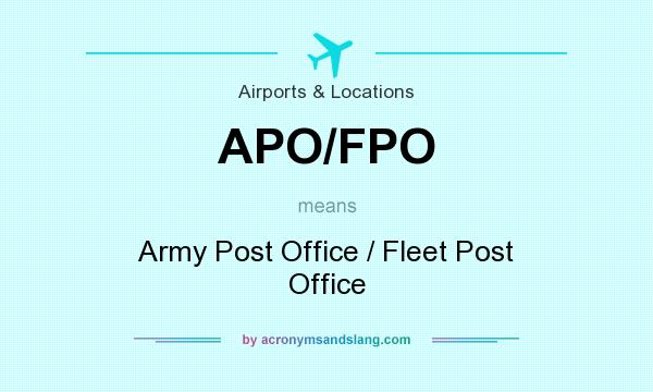 Definition Of Apo Fpo Stands For Army Post Office Fleet By Acronymsandslang