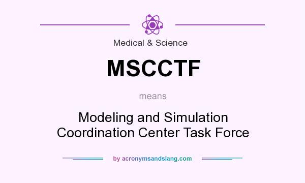 What does MSCCTF mean? It stands for Modeling and Simulation Coordination Center Task Force