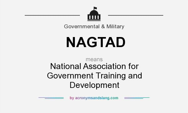 What does NAGTAD mean? It stands for National Association for Government Training and Development