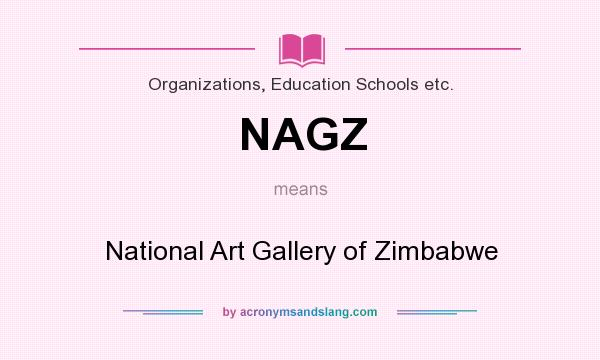 What does NAGZ mean? It stands for National Art Gallery of Zimbabwe