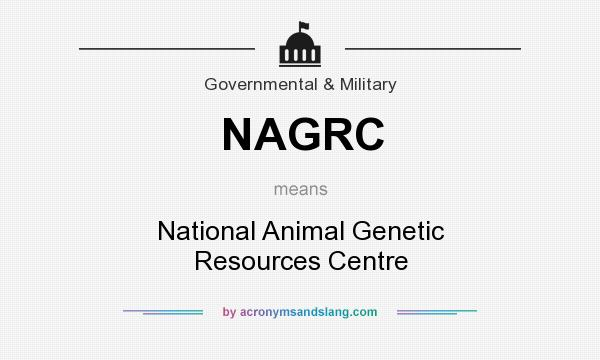 What does NAGRC mean? It stands for National Animal Genetic Resources Centre