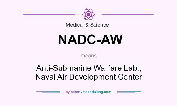 What does NADC-AW mean? It stands for Anti-Submarine Warfare Lab., Naval Air Development Center