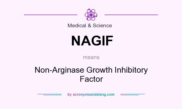 What does NAGIF mean? It stands for Non-Arginase Growth Inhibitory Factor