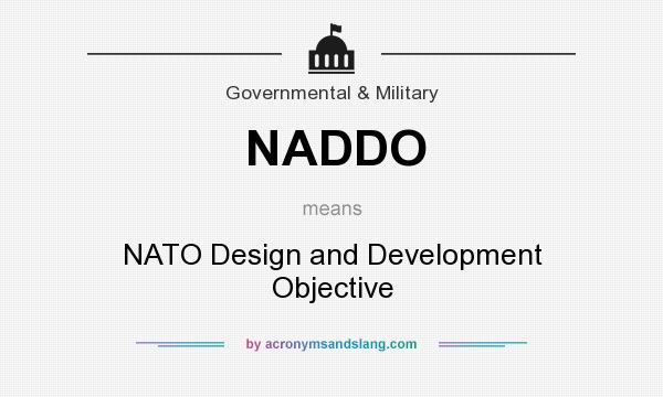 What does NADDO mean? It stands for NATO Design and Development Objective