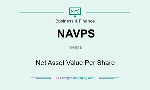What does NAVPS mean? It stands for Net Asset Value Per Share