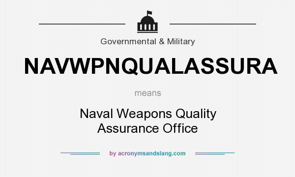 What does NAVWPNQUALASSURA mean? It stands for Naval Weapons Quality Assurance Office