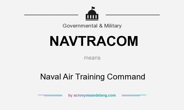 What does NAVTRACOM mean? It stands for Naval Air Training Command