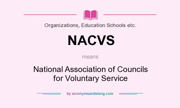 What does NACVS mean? It stands for National Association of Councils for Voluntary Service