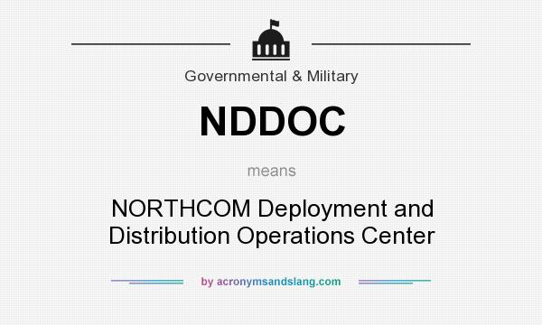 What does NDDOC mean? It stands for NORTHCOM Deployment and Distribution Operations Center