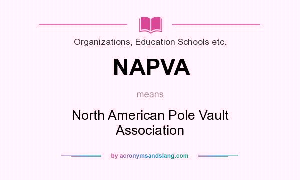 What does NAPVA mean? It stands for North American Pole Vault Association
