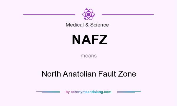 What does NAFZ mean? It stands for North Anatolian Fault Zone