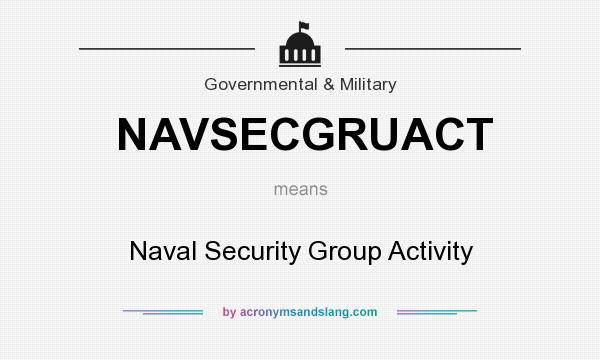 What does NAVSECGRUACT mean? It stands for Naval Security Group Activity