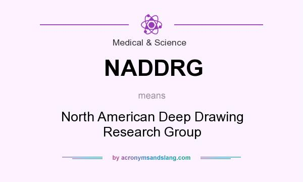 What does NADDRG mean? It stands for North American Deep Drawing Research Group