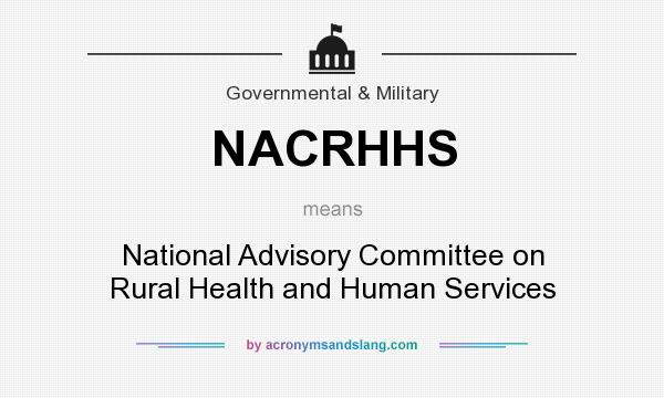 What does NACRHHS mean? It stands for National Advisory Committee on Rural Health and Human Services