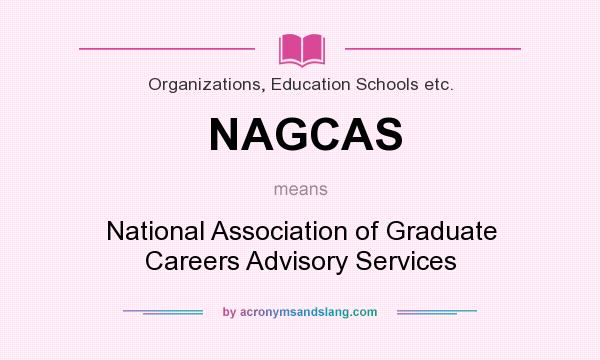 What does NAGCAS mean? It stands for National Association of Graduate Careers Advisory Services