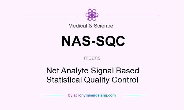 What does NAS-SQC mean? It stands for Net Analyte Signal Based Statistical Quality Control