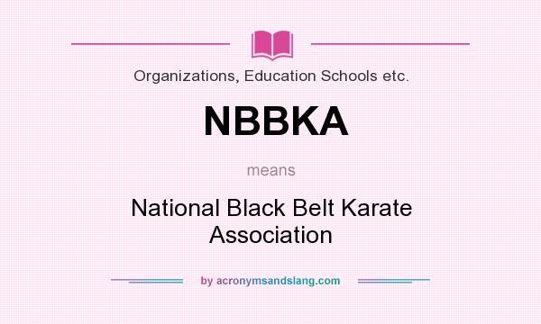 What does NBBKA mean? It stands for National Black Belt Karate Association