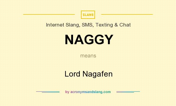 What does NAGGY mean? It stands for Lord Nagafen
