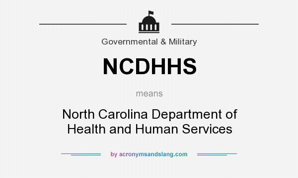 What does NCDHHS mean? It stands for North Carolina Department of Health and Human Services