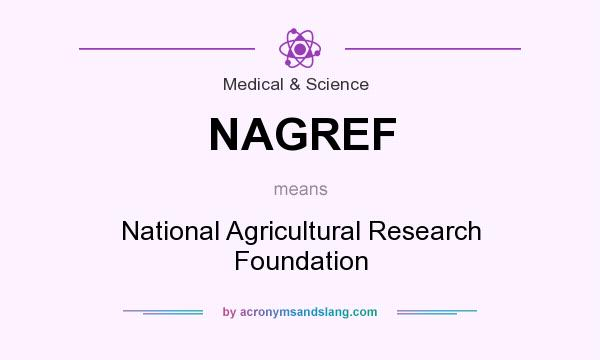 What does NAGREF mean? It stands for National Agricultural Research Foundation