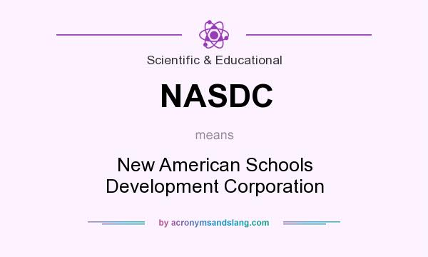 What does NASDC mean? It stands for New American Schools Development Corporation