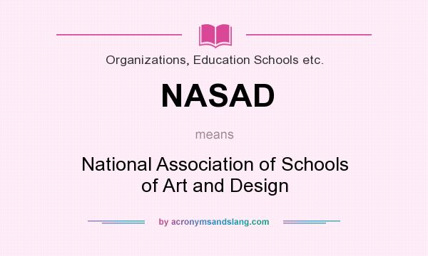 What does NASAD mean? It stands for National Association of Schools of Art and Design