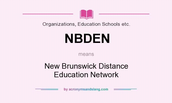 What does NBDEN mean? It stands for New Brunswick Distance Education Network