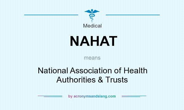 What does NAHAT mean? It stands for National Association of Health Authorities & Trusts