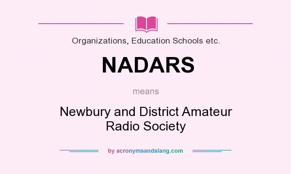 What does NADARS mean? It stands for Newbury and District Amateur Radio Society