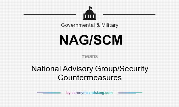 What does NAG/SCM mean? It stands for National Advisory Group/Security Countermeasures
