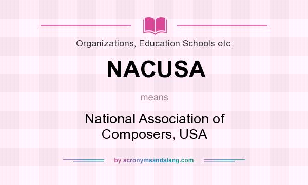 What does NACUSA mean? It stands for National Association of Composers, USA
